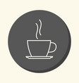 a cup with a hot drink on a saucer a vector image