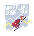 make plans come true vector image