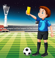 Referee showing yellow ticket in football field vector image
