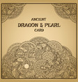 authentic parchment oriental dragon with pearl vector image