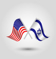 two crossed american and israeli flags vector image