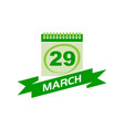 29 march calendar with ribbon vector image