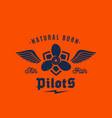 natural born pilots airplane retro label vector image
