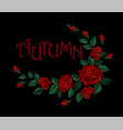 vintage autumn lettering flower red rose vector image