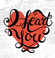 Romantic quote I heart you vector image