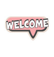 welcome short phrase speech bubble in retro style vector image