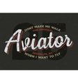 Aviator plane pilot typography Vintage tee vector image
