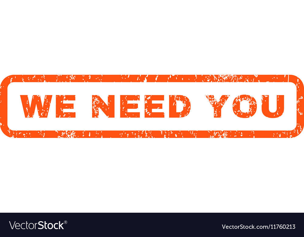 We need you rubber stamp vector