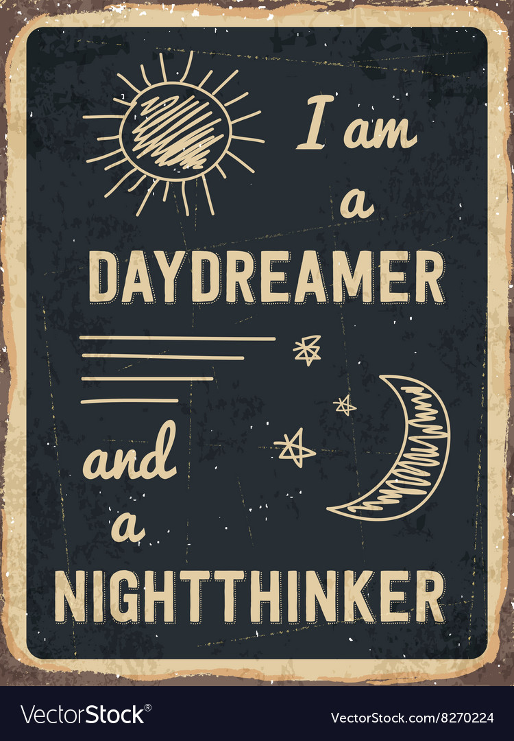 Retro metal sign i am a daydreamer and a vector