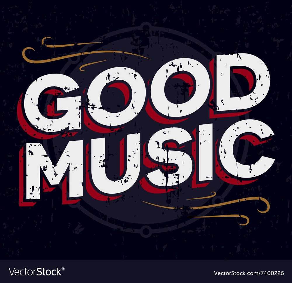 Good music typography vintage tee print design t vector
