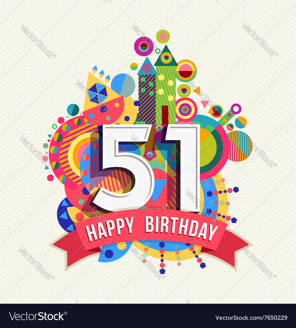 Happy birthday 51 year greeting card poster color vector
