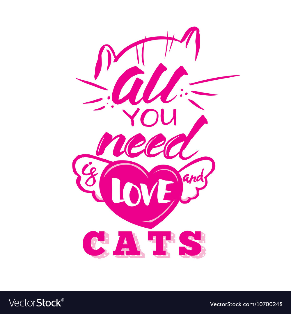 All you need is cat handmade scribble calligraphy vector