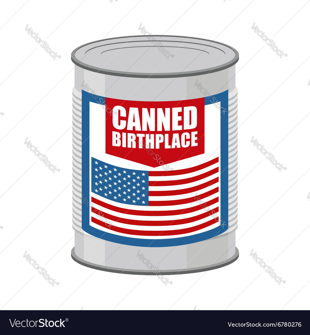 Canned birthplace patriotic canned part of vector