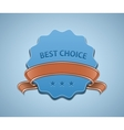 Best Choice Sign vector image vector image