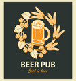emblem for beer pub with beer glass and wreath vector image vector image