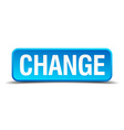 change blue 3d realistic square isolated button vector image