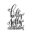 holly jolly celebration hand lettering inscription vector image