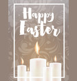 happy easter card with candles and floral ornament vector image