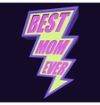Best Mom Ever Lightning Bolt T-shirt Typography vector image