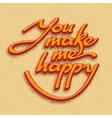 Inscription You make me happy vector image