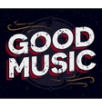 Good music typography Vintage tee print design T vector image