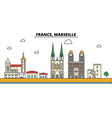 france marseille city skyline architecture vector image