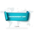 Blue paper ribbon banner for World Environment Day vector image