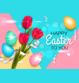 easter background with colorful eggs tulips vector image
