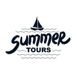 Summer tours - typographic design vector image vector image