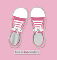 love my pink sneakers shoes poster vector image