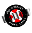 rogue trader rubber stamp vector image