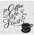I of coffee cup silhouette and phrase vector image