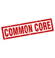 Square grunge red common core stamp vector image