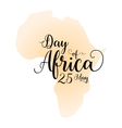 Day of Africa 25th May Calligraphy inspirational vector image
