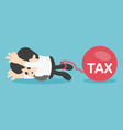 Sad businessman from tax for tax concept vector image