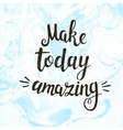 Make today amazing hand drawn vector image