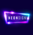 Neon sign retro light signboard with neon effect vector image