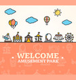 amusement park welcome card vector image