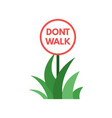 dont walk on the gass template vector image
