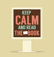 Keep Calm And Read The Book Stand Poster vector image