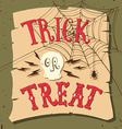 Trick or treat Hand drawn Halloween lettering vector image