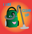 joyful vacuum cleaner likes cleaning vector image