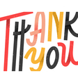 Thank you greeting card colorful custom lettering vector image