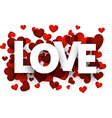 Paper love sign over red hearts vector image