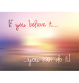 Inspirational quote background vector image