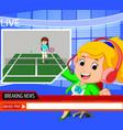 news reporter tennis sport vector image
