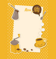 menu with a cup sugar cezve and coffee grinder vector image