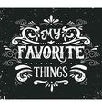 My favorite things vector image