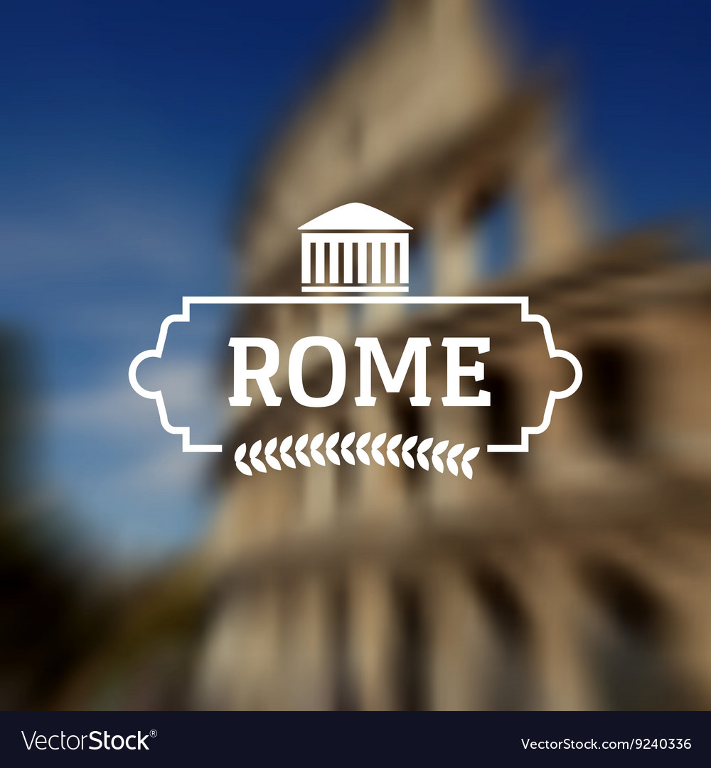 Rome italy label on blurred colloseum background vector