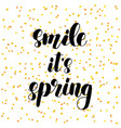 smile it s spring lettering vector image